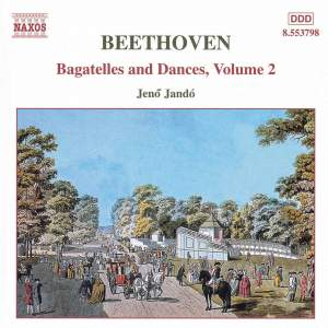 Beethoven: Bagatelles And Dances, Vol. 2