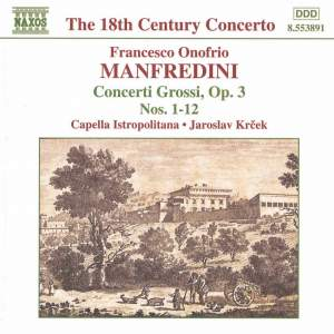 Manfredini, F: Concerti grossi, Op. 3 Nos. 1-12 (complete) Product Image