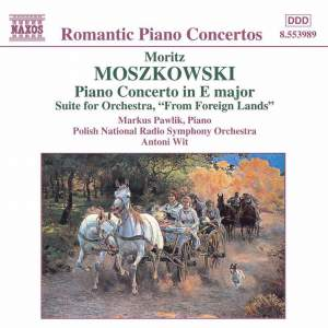 Moszkowski: Piano Concerto in E major & From Foreign Lands Product Image
