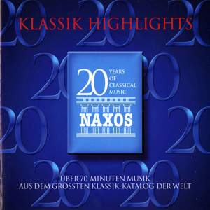 Klassik Highlights - Music for the 20th Anniversary of Naxos Product Image