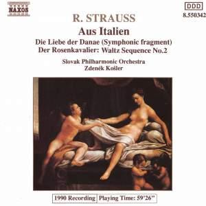 Strauss: Aus Italien, Die Liebe der Danae & Waltz Sequence No. 2 from Rosenkavalier