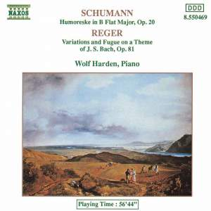 Schumann: Humoreske & Reger: Variations & Fugue on a Theme by Bach Product Image