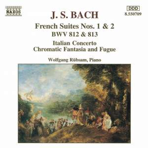Bach: French Suites Nos. 1 & 2, Italian Concerto, Chromatic Fantasia & Fugue Product Image