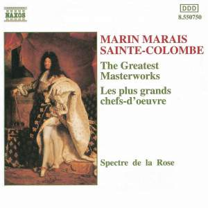 Marin Marais & Sainte Colombe: The Greatest Masterworks