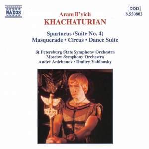 Khachaturian: Spartacus (Suite No. 4), Masquerade, Circus & Dance Suite Product Image