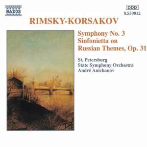 Rimsky Korsakov: Symphony No. 3 & Sinfonietta on Russian Themes