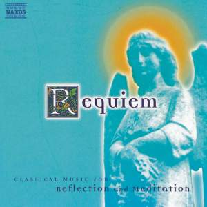 Requiem: Classical Music For Reflection And Meditation