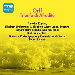 Orff: Trionfo di Afrodite