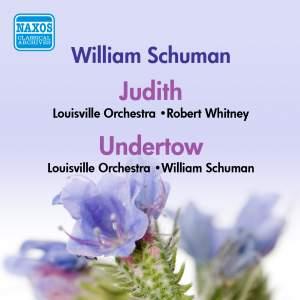 William Schuman: Judith & Undertow