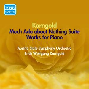Korngold: Much Ado About Nothing Suite & Improvisations