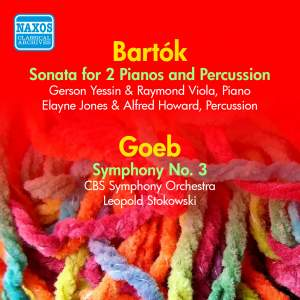 Goeb: Symphony No. 3 & Bartok: Sonata for 2 Pianos and Percussion