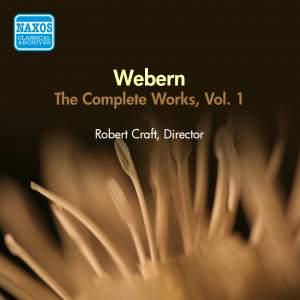 Webern: Complete Works Vol. 1