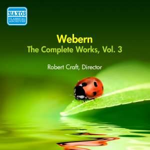 Webern: Complete Works Vol. 3