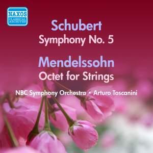 Schubert: Symphony No. 5 & Mendelssohn: Octet