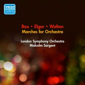 Bax, Elgar & Walton: Marches for Orchestra