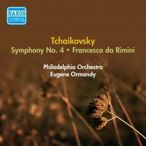 Tchaikovsky: Symphony No. 4 & Francesca Da Rimini