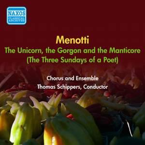 Menotti: The Unicorn, the Gorgon and the Manticore