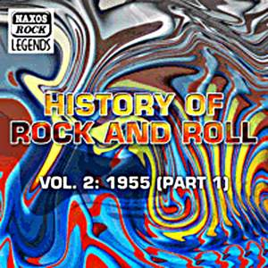 History Of Rock And Roll, Vol. 2: 1955, Part 1 Product Image