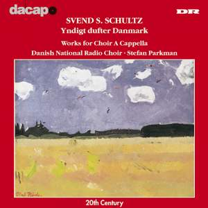 Svend S Schultz: Works for A Cappella Choir