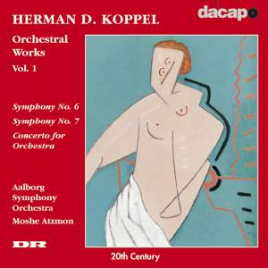 Herman D. Koppel - Orchestral Works, Vol. 1