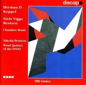 Herman D. Koppel & Nikolaj Bentzon: Chamber Music