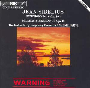Sibelius: Symphony No. 6 & Pelléas and Mélisande Suite