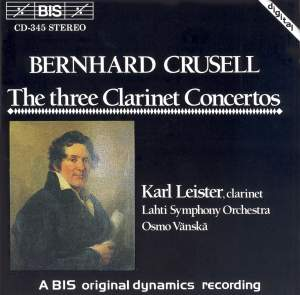 Bernhard Crusell - The Three Clarinet Concertos Product Image