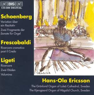Schoenberg, Frescobaldi & Ligeti: Organ Works