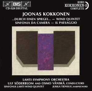 Joonas Kokkonen: Durch einen Spiegel, Wind Quintet, Sinfonia da camera