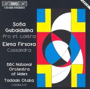 Gubaidulina: Pro et Contra & Firsova: Cassandra