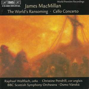 MacMillan: Cello Concerto & The World's Ransoming Product Image