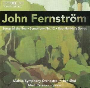 Fernström: Symphony No. 12, Songs of the Sea, Rao-Nai-Nai's Songs