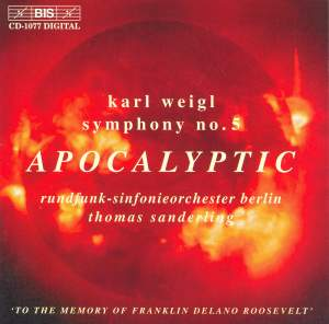 Weigl: Symphony No. 5 & Phantastisches Intermezzo