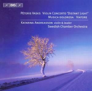 Vasks: Violin Concerto, Musica dolorosa & Viatore