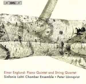 Englund: Piano Quintet & String Quartet