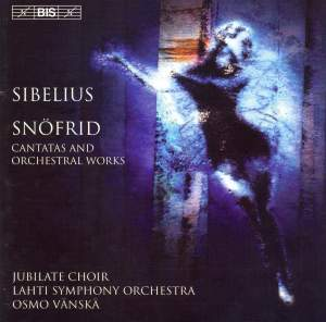 Sibelius - Snöfrid (Cantatas and orchestral works)