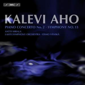 Kalevi Aho: Piano Concerto No. 2 & Symphony No. 13