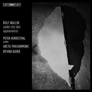 Rolf Wallin: Under City Skin & Appearances