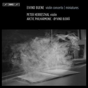 Eivind Buene: Violin Concerto & Miniatures