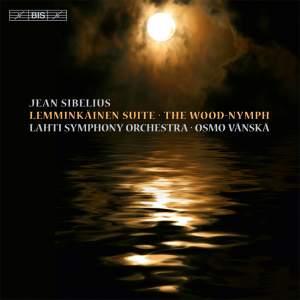 Sibelius: Lemminkäinen Suite & The Wood-Nymph