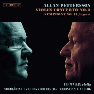 Allan Pettersson: Violin Concerto No. 2 & Symphoy No. 17 (fragment) Product Image
