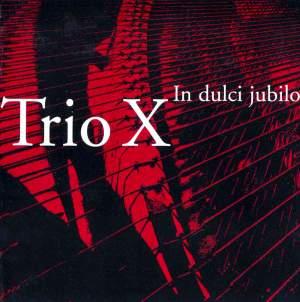 Trio X: In dulci jubilo