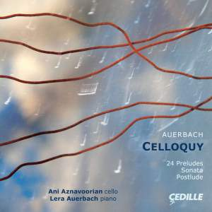 AUERBACH, L.: 24 Preludes for Cello and Piano / Cello Sonata (Celloquy) (Aznavoorian, Auerbach)