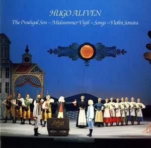 Alfven: The Prodigal Son - Midsummer Vigil - Songs - Violin Sonata