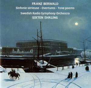 Berwald: Sinfonie sérieuse, Overtures & Tone Poems