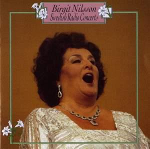Birgit Nilsson - Swedish Radio Concerts
