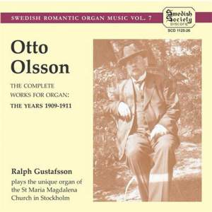Otto Olsson - The Complete Works for Organ: the years 1909-1911