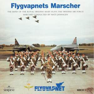 Flygvapnets Marscher: The Band of the Royal Swedish Army Plays the Swedish Air Force Marches