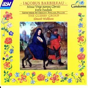 Jacobus Barbireau: Missa Virgo Parens Christi