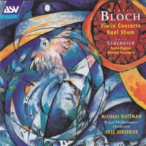 Bloch: Violin Concerto & Baal Shem